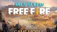 Akun Sultan Game FF